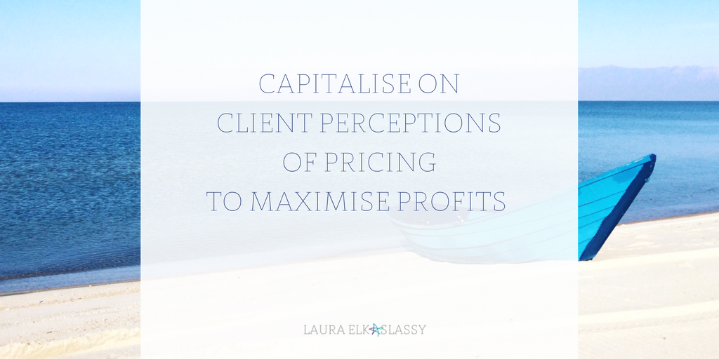 Maximise profits by capitalising on client price perceptions