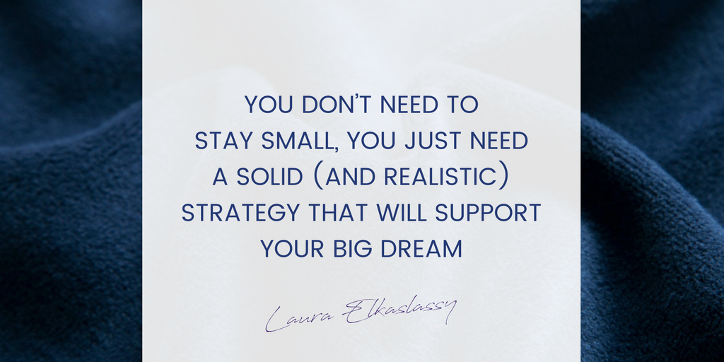 Dont stay small - Get a strategy and build your business