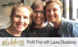 Profit First Lady Boss Chats Podcast